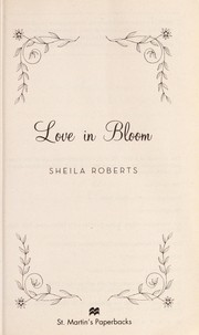 Cover of: Love in bloom | Sheila Roberts