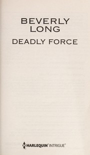 Cover of: Deadly force | Beverly Long