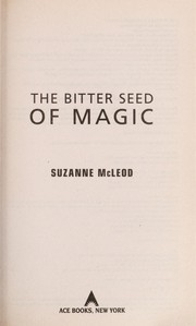 Cover of: The bitter seed of magic | Suzanne McLeod
