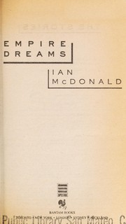 Cover of: Empire dreams | Ian McDonald