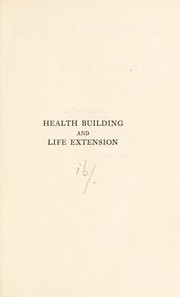 Cover of: Health building and life extension | Eugene Lyman Fisk