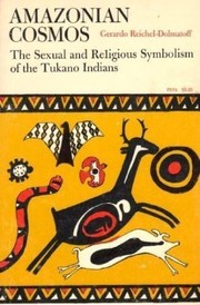 Cover of: Amazonian cosmos : the sexual and religious symbolism of the Tukano Indians
