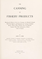 Cover of: The canning of fishery products | John N. Cobb