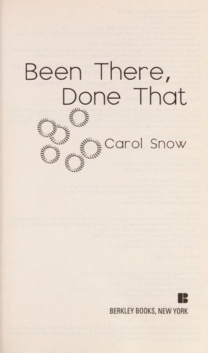 Been there, done that by Carol Snow