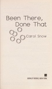 Cover of: Been there, done that | Carol Snow