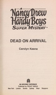 Cover of: Dead on Arrival: A Nancy Drew and Hardy Boys Super Mystery