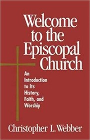 Cover of: Welcome to the Episcopal Church | Christopher Webber