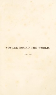 Cover of: A voyage round the world including travels in Africa, Asia, Australasia, America, etc. etc. from MDCCCXXVII to MDCCCXXXII