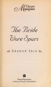 Cover of: The Bride Wore Spurs | Sharon Ihle