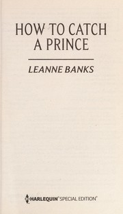 Cover of: How to catch a prince | Leanne Banks