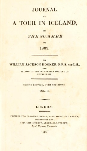 Journal of a tour in Iceland, in the summer of 1809 by Hooker, William Jackson Sir