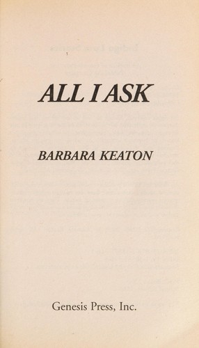 All I ask by Barbara Keaton