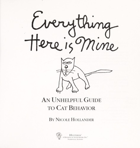 Everything here is mine : an unhelpful guide to cat behavior by