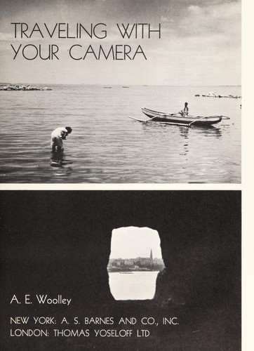 Traveling with your camera by Al E. Woolley