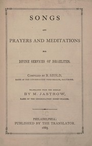 Cover of: Songs and prayers and meditations for divine services of Israelites ; Avodat Yisrael