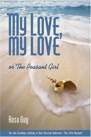 Cover of: My love, my love, or, The peasant girl
