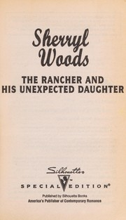 Cover of: The Rancher and his Unexpected Daughter (And Baby Makes Three) |