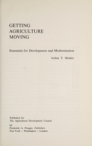 Cover of: Getting agriculture moving | Arthur Theodore Mosher