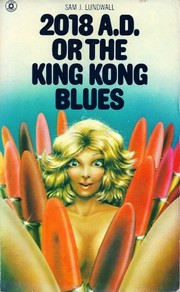 Cover of: 2018 A. D. OR THE KING KONG BLUES.