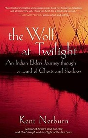 Cover of: The wolf at twilight : an Indian elder's journey through a land of ghosts and shadows |