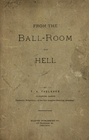 Cover of: From the ball-room to hell. | Thomas A. Faulkner