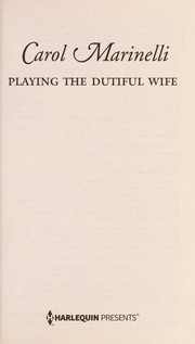 Cover of: Playing the dutiful wife | Carol Marinelli