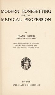 Cover of: Modern bonesetting for the medical profession | Frank Romer
