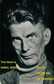 Cover of: Three Novels by Samuel Beckett: Molloy, Malone Dies, The Unnamable