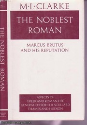 Cover of: The noblest Roman : Marcus Brutus and his reputation by
