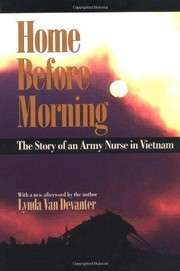 Cover of: Home before morning : the story of an Army nurse in Vietnam by