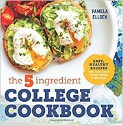Cover of: The 5-ingredient college cookbook easy, healthy recipes for the next four years and beyond by