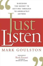 Cover of: Just listen by Mark Goulston