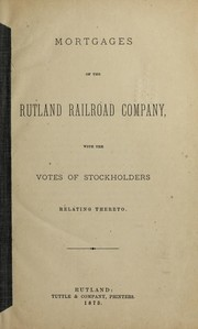 Cover of: Mortgages of the Rutland railroad company | Rutland Railroad Company
