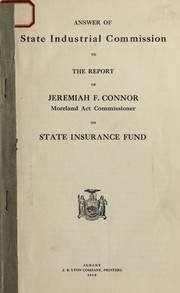 Answer of State Industrial Commission to the report of Jeremiah F. Connor, Moreland Act Commissioner, on State Insurance Fund by New York (State). Industrial Commission
