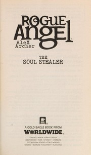 Cover of: The Soul Stealer (Rogue Angel) | Alex Archer