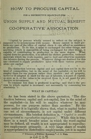 Cover of: How to procure capital for a distributive branch of the Union Supply & Mutual Benefit Co-operative Association