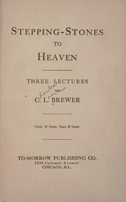Cover of: Stepping-stones to Heaven | Charles Louis Brewer