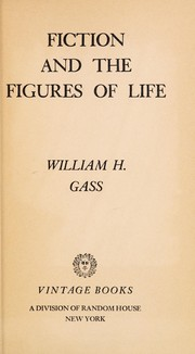 Cover of: Fiction and the figures of life | William H. Gass