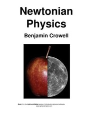Newtonian Physics (Introductory Physics Textbooks Ser.)
