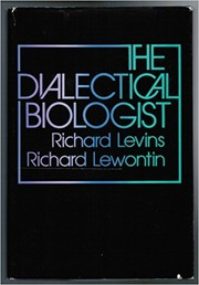 The dialectical biologist by Richard Levins, Richard Lewontin