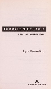 Cover of: Ghosts & echoes | Lyn Benedict