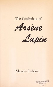 Cover of: The confessions of Arsène Lupin: an adventure story