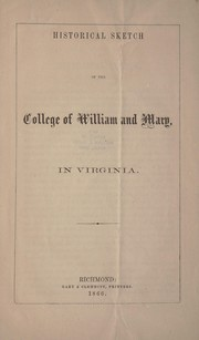Cover of: Historical sketch of the College of William and Mary in Virginia