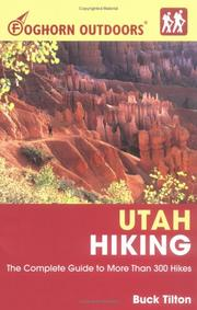 Cover of: Foghorn Outdoors Utah Hiking: The Complete Guide to More Than 380 Hikes (Foghorn Outdoors)