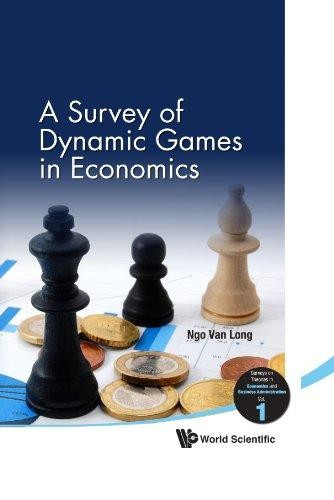 A survey of dynamic games in economics by Ngo Van Long