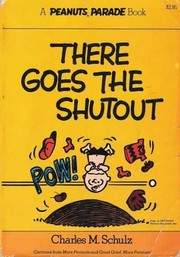 Cover of: There goes the shutout | Charles M. Schulz