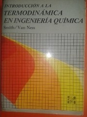 Introduction to chemical engineering thermodynamics by Smith, J. M.