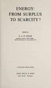 Cover of: Energy--from surplus to scarcity? | Edited by K. A. D. Inglis.