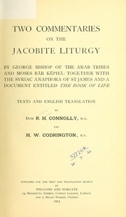 Cover of: Two commentaries on the Jacobite liturgy by George Bishop of the Arab tribes and Moses Bār Kēphā | Richard Hugh Connolly