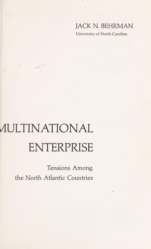 National interests and the multinational enterprise by Jack N. Behrman